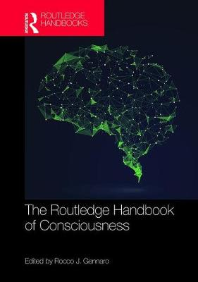 The Routledge Handbook of Consciousness - Rocco J. Gennaro
