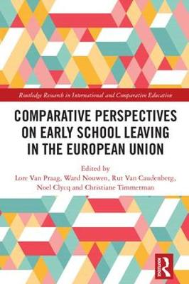 Comparative Perspectives on Early School Leaving in the European Union - Lore Van Praag