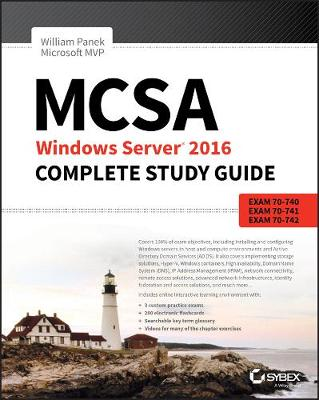 MCSA Windows Server 2016 Complete Study Guide - William Panek