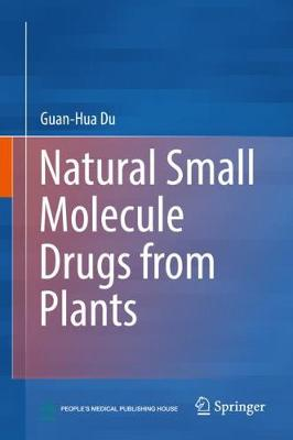 Natural Small Molecule Drugs from Plants - Guan-Hua Du