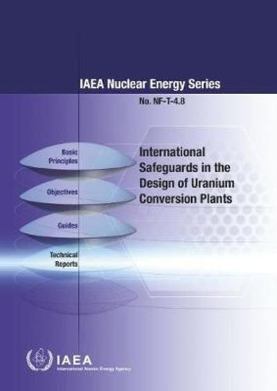 International Safeguards in the Design of Uranium Conversion Plants - International Atomic Energy Agency