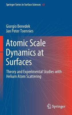 Atomic Scale Dynamics at Surfaces - Giorgio Benedek