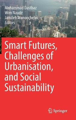 Smart Futures, Challenges of Urbanisation, and Social Sustainability - Mohammad Dastbaz