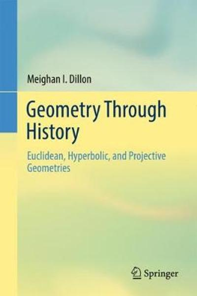 Geometry Through History - Meighan I. Dillon