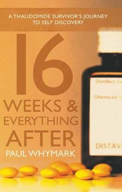 16 Weeks and Everything After... - Paul Whymark