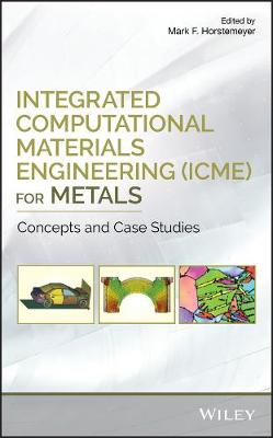 Integrated Computational Materials Engineering (ICME) for Metals - Mark F. Horstemeyer