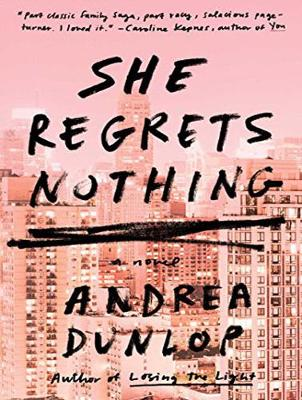 She Regrets Nothing - Andrea Dunlop