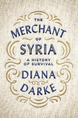 The Merchant of Syria - Diana Darke
