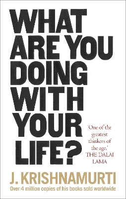 What Are You Doing With Your Life? - J. Krishnamurti