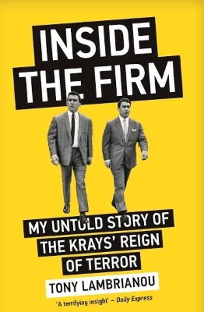 Inside the Firm - The Untold Story of The Krays' Reign of Terror - Tony Lambrianou