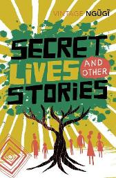 Secret Lives & Other Stories - Ngugi Wa Thiong'o