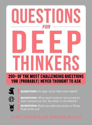 Questions for Deep Thinkers - Henry Kraemer