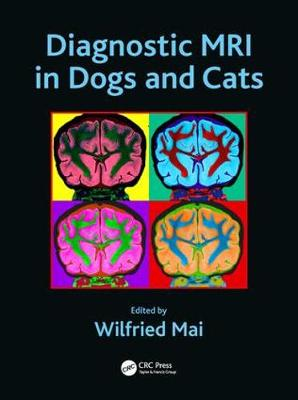 Diagnostic MRI in Dogs and Cats - Wilfried Mai