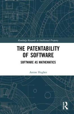 The Patentability of Software - Anton Hughes