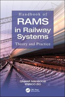 Handbook of RAMS in Railway Systems - Qamar Mahboob