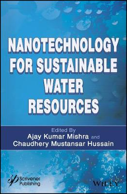 Nanotechnology for Sustainable Water Resources - Ajay Kumar Mishra