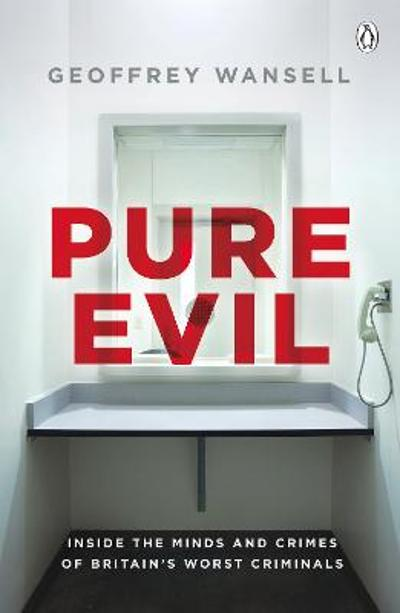 Pure Evil - Geoffrey Wansell