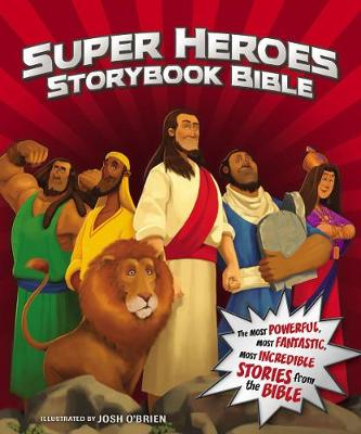 Super Heroes Storybook Bible - Jean E. Syswerda