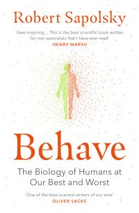 Behave - Robert M. Sapolsky
