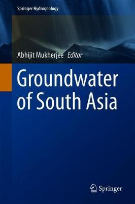Groundwater of South Asia - Abhijit Mukherjee