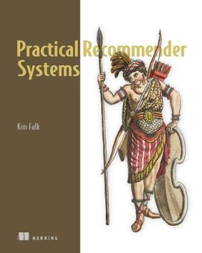 Practical Recommender Systems - Kim Falk
