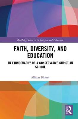 Conservative Christian Schooling and the Practice of Diversity - Allison Blosser