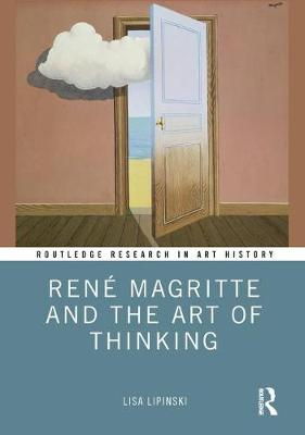 Rene Magritte and the Art of Thinking - Lisa Lipinski