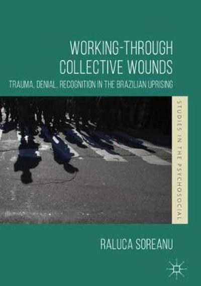 Working-through Collective Wounds - Raluca Soreanu