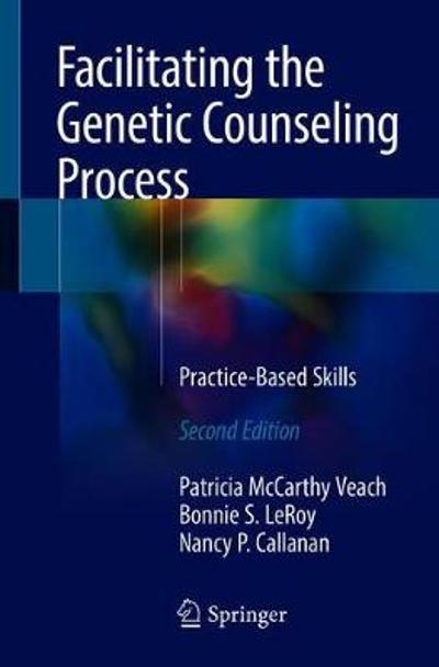 Facilitating the Genetic Counseling Process - Patricia McCarthy Veach