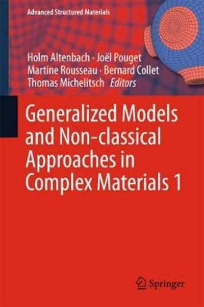 Generalized Models and Non-classical Approaches in Complex Materials 1 - Holm Altenbach