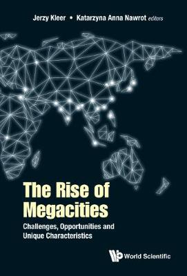 Rise Of Megacities, The: Challenges, Opportunities And Unique Characteristics - Jerzy Kleer