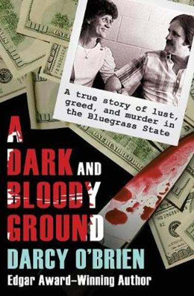A Dark and Bloody Ground - Darcy O'Brien