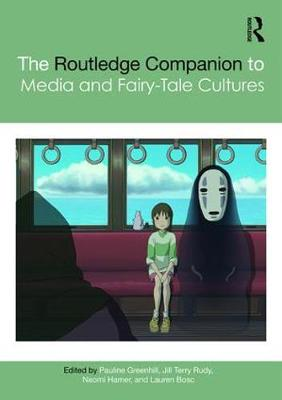 The Routledge Companion to Media and Fairy-Tale Cultures - Pauline Greenhill