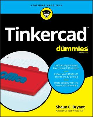 Tinkercad For Dummies - Shaun C. Bryant