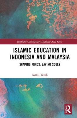 Islamic Education in Indonesia and Malaysia - Azmil Mohd Tayeb