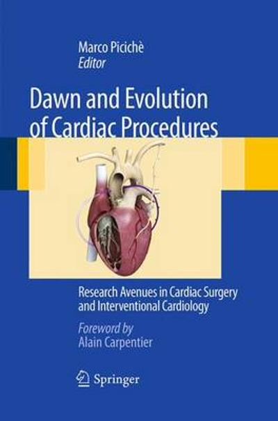 Dawn and Evolution of Cardiac Procedures - Marco Piciche