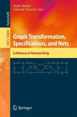 Graph Transformation, Specifications, and Nets - Reiko Heckel