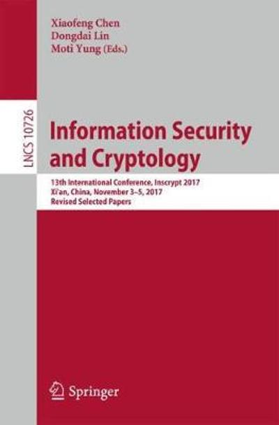 Information Security and Cryptology - Xiaofeng Chen
