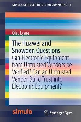The Huawei and Snowden Questions - Olav Lysne