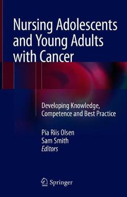 Nursing Adolescents and Young Adults with Cancer - Pia Riis Olsen