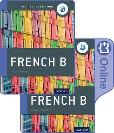 IB French B Course Book Pack: Oxford IB Diploma Programme (Print Course Book & Enhanced Online Course Book) - Christine Trumper