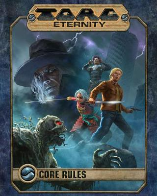 Torg Eternity Core Rules - Shane Lacy Hensley