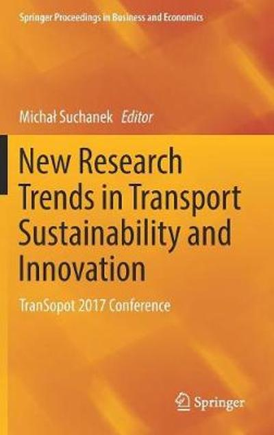 New Research Trends in Transport Sustainability and Innovation - Michal Suchanek