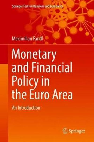 Monetary and Financial Policy in the Euro Area - Maximilian Fandl