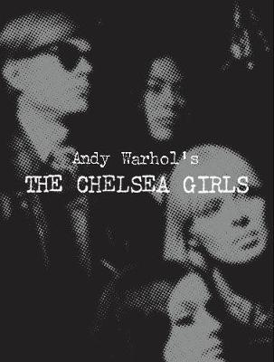 Andy Warhol's The Chelsea Girls - Greg Pierce