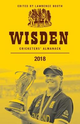 Wisden Cricketers' Almanack 2018 - Lawrence Booth