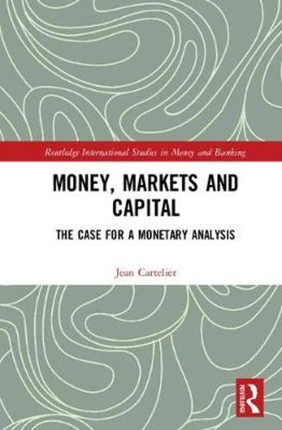 Money, Markets and Capital - Jean Cartelier