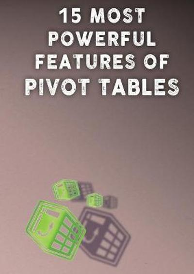 15 Most Powerful Features of Pivot Tables! - Andrei Besedin
