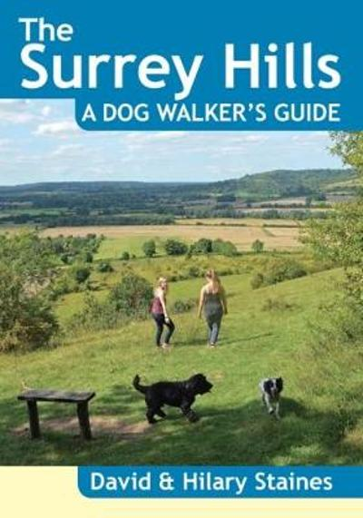 The Surrey Hills A Dog Walker's Guide (20 Dog Walks) - David Staines