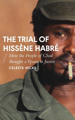 The Trial of Hissene Habre - Celeste Hicks